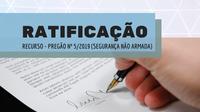 Ratificação da decisão da Pregoeira referente a Recurso Administrativo