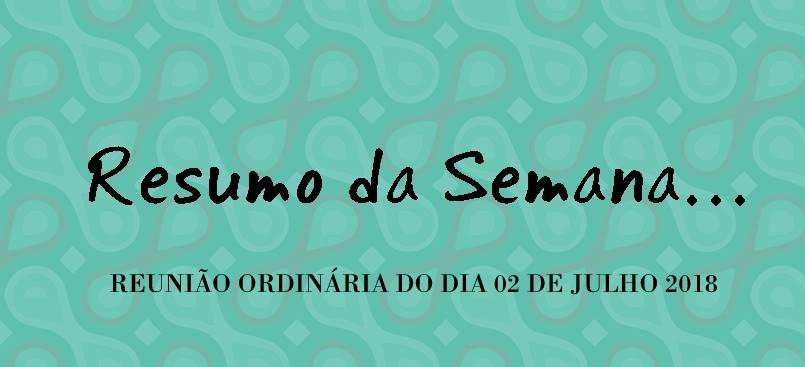 RESUMO DA REUNIÃO ORDINÁRIA DO DIA 02 DE JULHO DE 2018