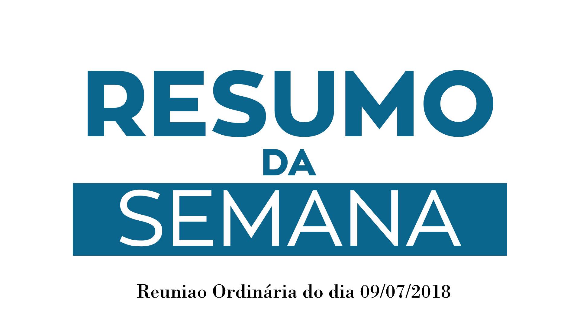 RESUMO DA REUNIÃO ORDINÁRIA DO DIA 09 DE JULHO DE 2018